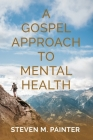 A Gospel Approach to Mental Health Cover Image