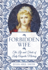 Forbidden Wife: The Life and Trials of Lady Augusta Murray Cover Image