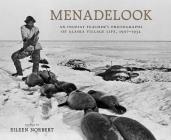 Menadelook: An Inupiat Teacher's Photographs of Alaska Village Life, 1907-1932 Cover Image