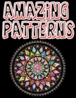 Amazing Patterns: Amazing Geometric Coloring Book - Glossy paperback, 70 Geometric Coloring Book, size 8.5 x 11 in Cover Image