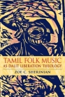 Tamil Folk Music as Dalit Liberation Theology (Ethnomusicology Multimedia) Cover Image