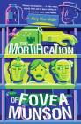The Mortification of Fovea Munson Cover Image