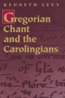 Gregorian Chant and the Carolingians Cover Image