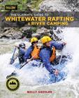 The Ultimate Guide to Whitewater Rafting and River Camping Cover Image