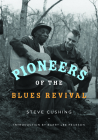 Pioneers of the Blues Revival (Music in American Life) Cover Image