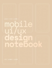 Mobile UI/UX Design Notebook: (Gold) User Interface & User Experience Design Sketchbook for App Designers and Developers - 8.5 x 11 / 120 Pages / Do Cover Image