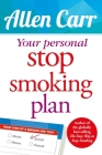 Your Personal Stop Smoking Plan: The Revolutionary Method for Quitting Cigarettes, E-Cigarettes and All Nicotine Products (Allen Carr's Easyway #16) Cover Image