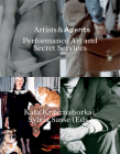 Artists & Agents: Performance Art and Secret Services Cover Image