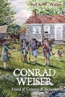 Conrad Weiser: Friend of Colonist and Mohawk Cover Image