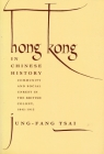 Hong Kong in Chinese History: Community and Social Unrest in the British Colony, 1842-1913 Cover Image