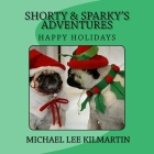 Shorty & Sparky Adventures: Happy Holidays Cover Image