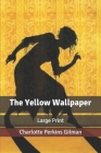 The Yellow Wallpaper: Large Print Cover Image