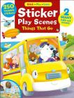 Sticker Play Scenes:  Things that Go: 250 Reusable Stickers, 2 Giant fold-out scenes (Stick * Play * Learn #1) Cover Image