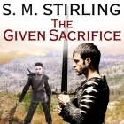 The Given Sacrifice (Emberverse #10) Cover Image