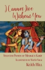 I Cannot Live Without You: Selected Poetry of Mirabai and Kabir Cover Image