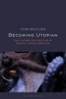 Becoming Utopian: The Culture and Politics of Radical Transformation Cover Image