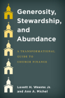 Generosity, Stewardship, and Abundance: A Transformational Guide to Church Finance Cover Image