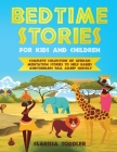 Bedtime Stories for Kids and Children: Complete Collection of African Meditation Stories to Help Babies and Toddlers Fall Asleep Quickly Cover Image
