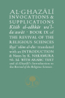 Al-Ghazali on Invocations & Supplications: Book IX of the Revival of the Religious Sciences (Ghazali series) Cover Image