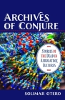 Archives of Conjure: Stories of the Dead in Afrolatinx Cultures (Gender) Cover Image