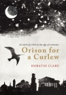 Orison for a Curlew: In Search for a Bird on the Edge of Extinction Cover Image