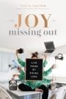 The Joy of Missing Out: Live More by Doing Less Cover Image