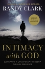 Intimacy with God: Cultivating a Life of Deep Friendship Through Obedience Cover Image