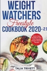 Weight Watchers Freestyle Cookbook 2020-21: Quick, Easy, Healthy & Tasty WW Freestyle Weight Watchers Recipes Cover Image