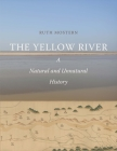 The Yellow River: A Natural and Unnatural History (Yale Agrarian Studies Series) Cover Image
