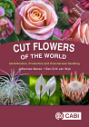 Cut Flowers of the World: Identification, Production and Post-Harvest Handling Cover Image