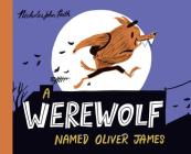 A Werewolf Named Oliver James Cover Image