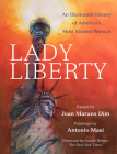 Lady Liberty: An Illustrated History of America's Most Storied Woman Cover Image
