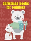 Christmas Books For Toddlers: Creative haven christmas inspirations coloring book Cover Image
