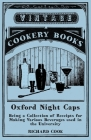 Oxford Night Caps - Being a Collection of Receipts for Making Various Beverages used in the University Cover Image