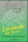 Leonardo da Vinci: 77 Unpublished Stories. The Universal Genius. Nature, Animals and Short Fables. Water, Fire, Earth, Air. Cover Image