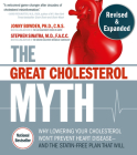 The Great Cholesterol Myth, Revised and Expanded: Why Lowering Your Cholesterol Won't Prevent Heart Disease--and the Statin-Free Plan that Will - National Bestseller Cover Image