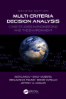 Multi-Criteria Decision Analysis: Case Studies in Engineering and the Environment (Environmental Assessment and Management) Cover Image
