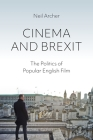 Cinema and Brexit: The Politics of Popular English Film (Cinema and Society) Cover Image