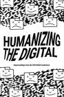 Humanizing the Digital: Unproceedings from the MCN 2018 Conference Cover Image