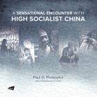 A Sensational Encounter with High Socialist China  Cover Image