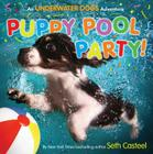 Puppy Pool Party!: An Underwater Dogs Adventure Cover Image