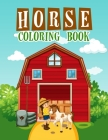 Horse Coloring Book: : An Adult Coloring Book of Horses, Coloring Horses for Stress Relieving and Relaxation Cover Image