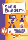 Skills Builders Spelling and Vocabulary Year 6 Pupil Book Cover Image