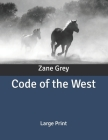 Code of the West: Large Print Cover Image