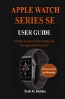 Apple Watch Series SE User Guide: A Newbie to Expert Guide to Master the New Apple Watch Series SE Cover Image