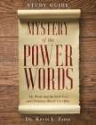 Study Guide: Mystery of the Power Words: The Words that the devil Fears and Christians Should Use Often Cover Image