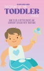 Discipline at The Toddler Stage: How to Be a Better Parent and Confident Dealing with Tantrums Cover Image