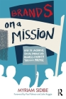 Brands on a Mission: How to Achieve Social Impact and Business Growth Through Purpose Cover Image