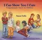 I Can Show You I Care: Compassionate Touch for Children Cover Image
