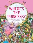 Where's the Princess?: And Other Fairy Tale Searches Cover Image